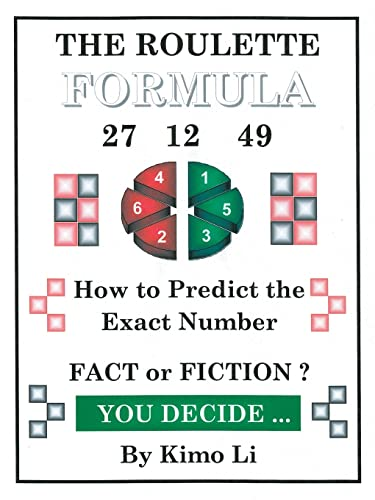 The Roulette Formula: How to Predict the Exact Number: Kimo Li