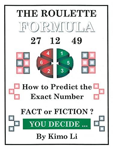 The Roulette Formula: How to Predict the: Kimo Li