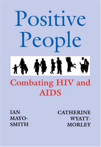9781412076623: Positive People: Combating HIV and AIDS