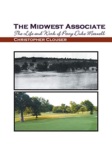 9781412077460: The Midwest Associate: The Life and Work of Perry Duke Maxwell