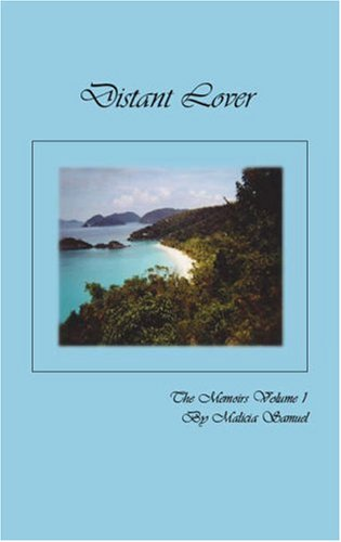 Distant Lover: The Memoirs, Volume 1 by: Samuel, Malicia