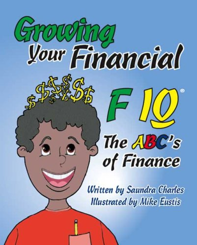 Growing Your Financial F IQ®- The ABC's of Finance: Saundra Charles