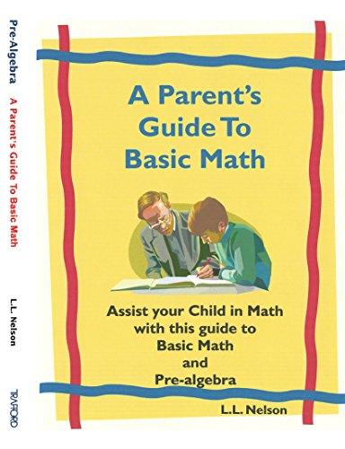 9781412079150: A Parent's Guide to Basic Math: Assist your Child in Math with this guide to Basic Math and Pre-algebra