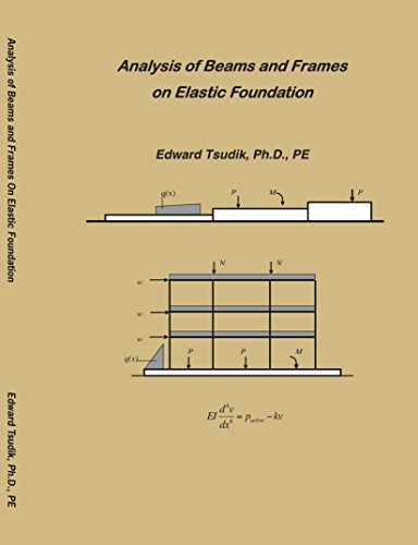 Analysis of Beams and Frames on Elastic Foundation: Tsudik, Edward