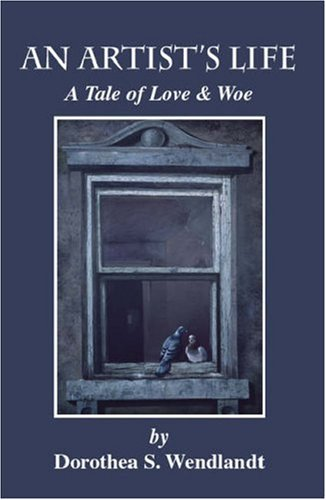 9781412079549: An Artist's Life: A Tale of Love & Woe