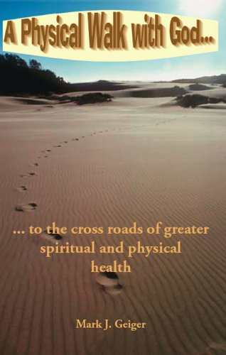 9781412080132: A Physical Walk With God...