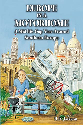 9781412081412: Europe in a Motorhome: A Mid-Life Gap Year Around Southern Europe