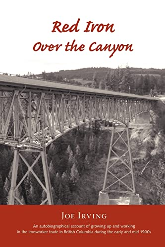 Red Iron Over the Canyon: Joe Irving