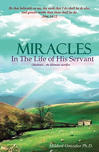 9781412083478: Miracles in the Life of His Servant: Obedience, The Ultimate Sacrifice