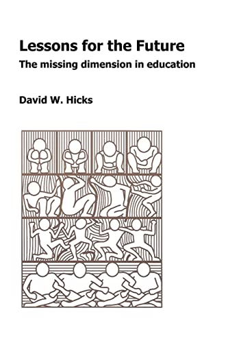9781412083751: Lessons for the Future: The Missing Dimension in Education