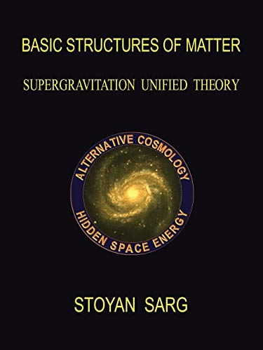 Basic Structures of Matter: Supergravitation Unified Theory: Stoyan Sarg