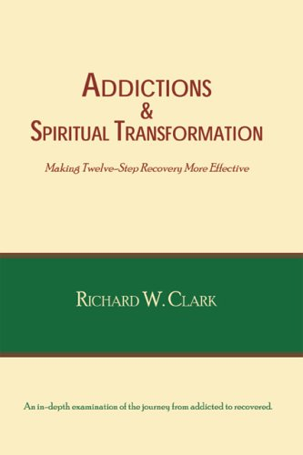 9781412083980: Addictions & Spiritual Transformation: Making Twelve-Step Recovery More Effective
