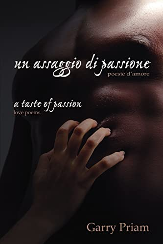 9781412084116: Un Assaggio di Passione: Poesie d'amore (A Taste of Passion: Love Poems) (Italian Edition)