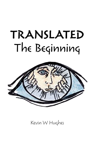 Translated: The Beginning: Kevin W Hughes