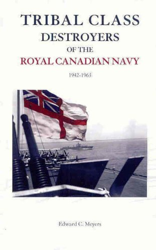 9781412085724: Tribal Class Destroyers of the Royal Canadian Navy, 1942-1963