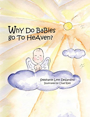 9781412085984: Why do Babies go to Heaven?
