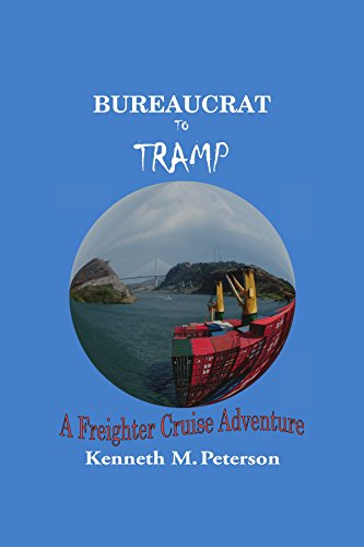9781412086943: Bureaucrat to Tramp: A Freighter Cruise Adventure