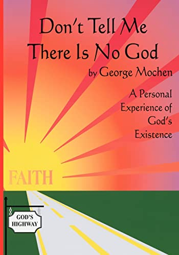 9781412086981: Don't Tell Me There Is No God: A Personal Experience of God's Existence