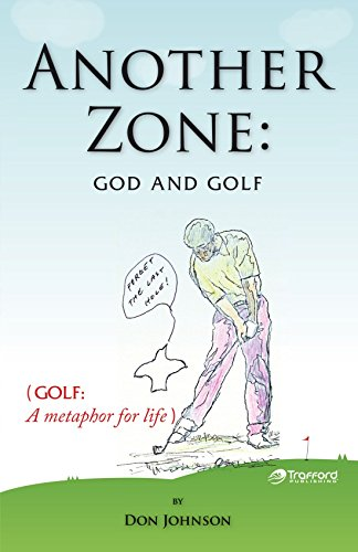 Another Zone: God and Golf: Johnson, Don