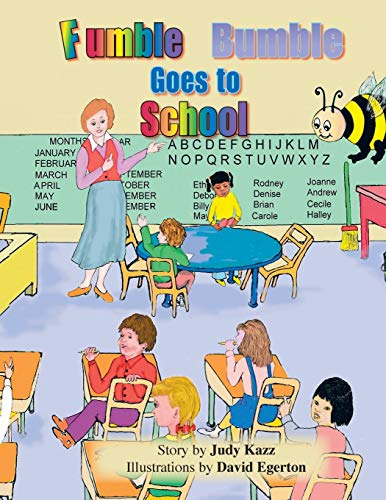 Fumble Bumble Goes To School: Judy Kazz