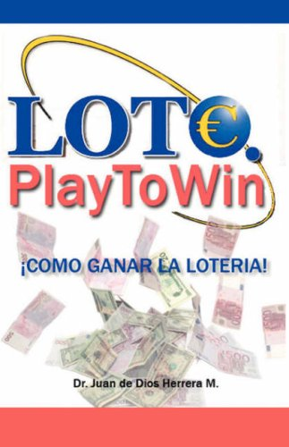 9781412088930: Lotto. Play To Win. ¡Cómo ganar la lotería! and Lotto.Play to Win. How to win the lottery! (english version) (Spanish and English Edition)