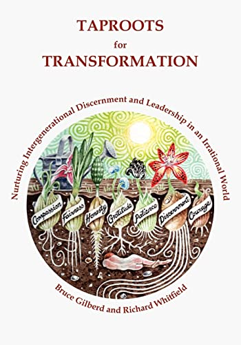 Taproots for Transformation: Nurturing Intergenerational Discernment and Leadership in an Irrational World (9781412088954) by Bruce Gilberd; Richard Whitfield
