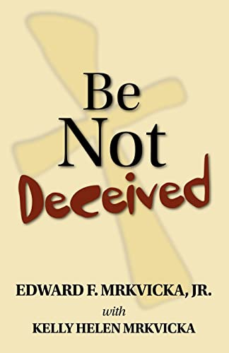 9781412090032: Be Not Deceived