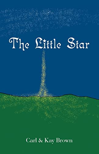 The Little Star (9781412090797) by Carl Brown; Kay Brown