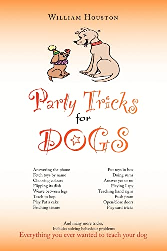 Party Tricks for Dogs: William Houston