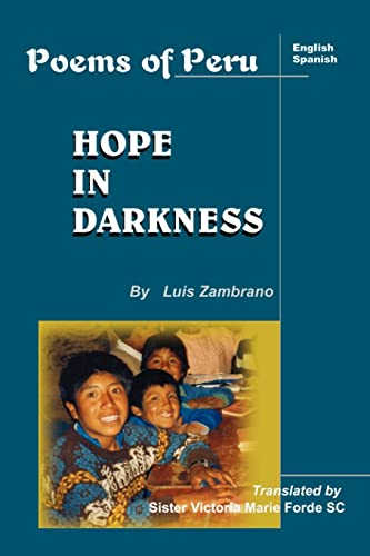 Hope in Darkness: Poems of Peru: Luis Zambrano