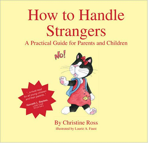 9781412091268: How to Handle Strangers: A Practical Guide for Parents and Children