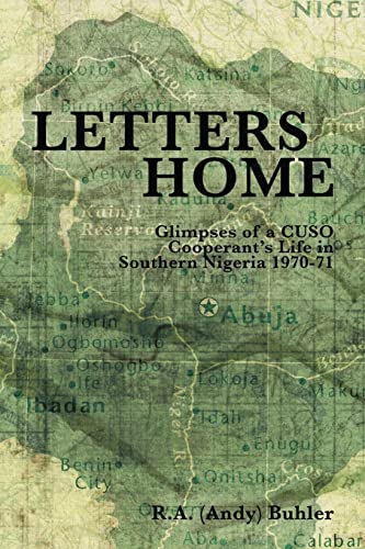 Letters Home: Glimpses of a CUSO Cooperant's: Buhler, R.A. (Andy)