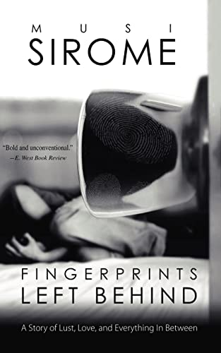 Fingerprints Left Behind: A Story of Unconventional Love: Musi Sirome