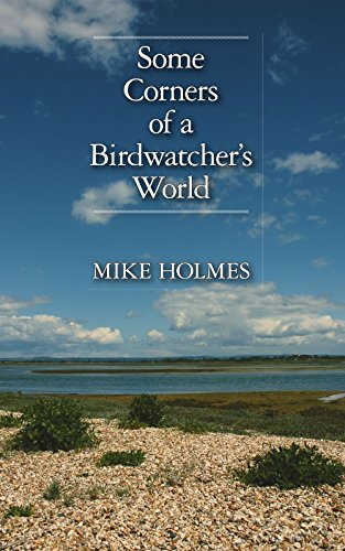 Some Corners of a Birdwatcher's World (1412093325) by Holmes, Mike