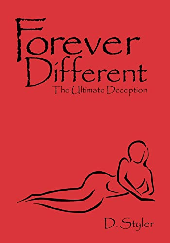 Forever Different: The Ultimate Deception: D. Styler