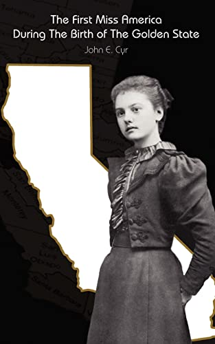9781412094429: The First Miss America During the Birth of the Golden State