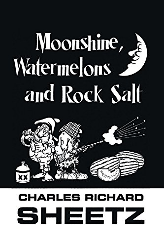 9781412094528: Moonshine, Watermelons and Rock Salt