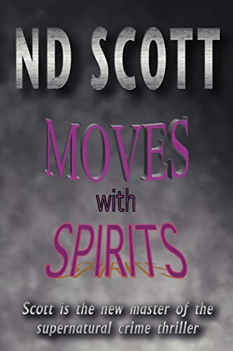 Moves With Spirits: ND Scott