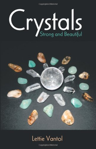 9781412095259: Crystals: Strong and Beautiful