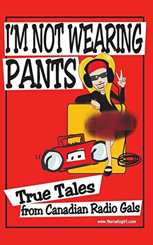 I'm Not Wearing Pants : True Tales: Jordan Kelsi