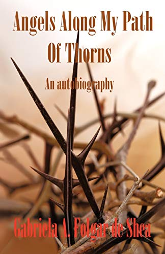 9781412096560: Angels Along My Path of Thorns: An Autobiography