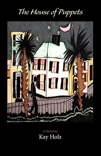 The House of Puppets : A Novel: Kay Holz
