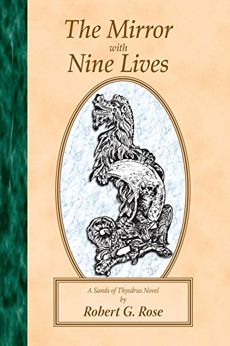 Mirror With Nine Lives: A Sands of Thysdrus Novel: Rose, Robert G.