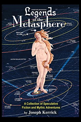 Legends of the Metasphere: A Collection of Speculative Fiction and Mythic Adventures: Joseph ...