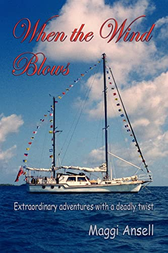 When the Wind Blows: Extraordinary Adventures with a Deadly Twist