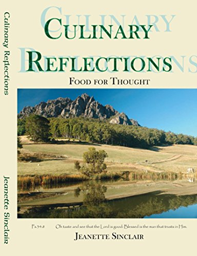 Culinary Reflections: Food for Thought: Jeanette Sinclair