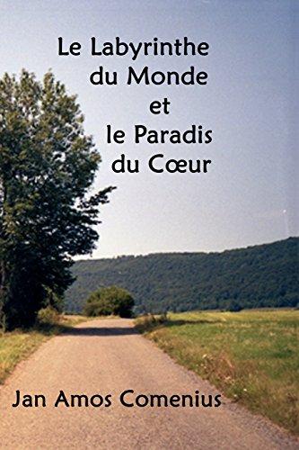 9781412104722: Le Labyrinthe Du Monde Et Le Paradis Du Coeur