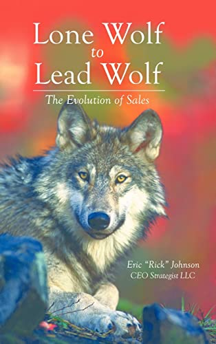 9781412200134: Lone Wolf to Lead Wolf: The Evolution of Sales