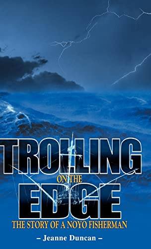 9781412200714: Trolling on the Edge - The Story of a Noyo Fisherman