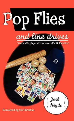 9781412201131: Pop Flies and Line Drives: Visits with Players from Baseball's Golden Era
